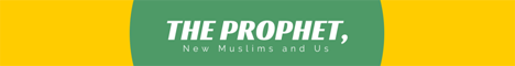 The Prophet, New Muslims and Us