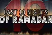 The Last Ten Nights of Ramadan