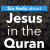 Six Facts about Jesus in the Qur'an
