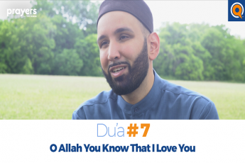 Prayers of the Pious (7): O Allah, You Know That I Love You