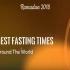 Ramadan 2018 Longest Fasting Times Around the World