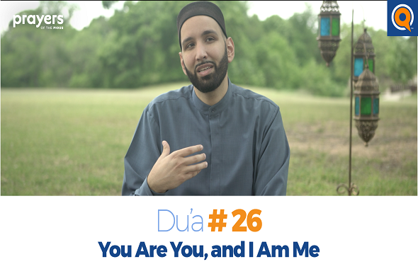 Prayers of the Pious 26 -You Are You, and I Am Me