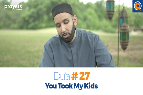 Prayers of the Pious 27-You Took My Kids