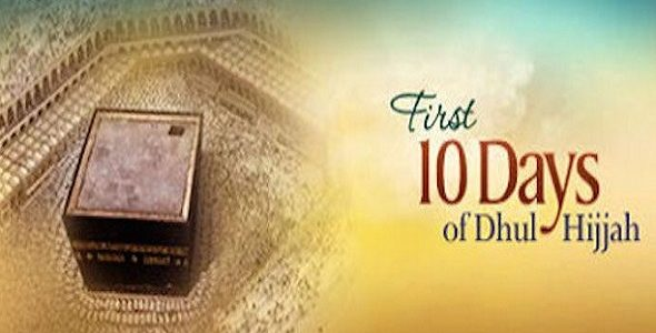 First Ten Days of Dhul-Hijjah: Do's and Don'ts