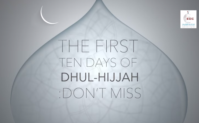 The First Ten Days of Dhul-Hijjah..EDC Video