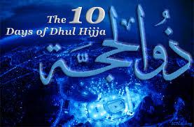The Superior Ten Days of Dhul-Hijjah