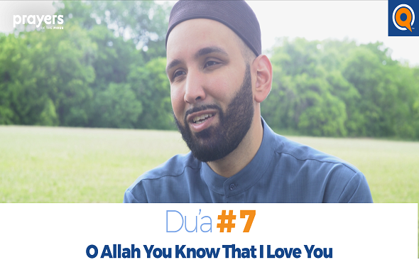 Prayers of the Pious 7 O Allah, You Know That I Love You