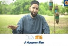 Prayers of the Pious 16 A House on Fire