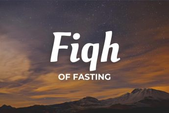 The Fiqh of Fasting: Definition and Prerequisites – Part 1