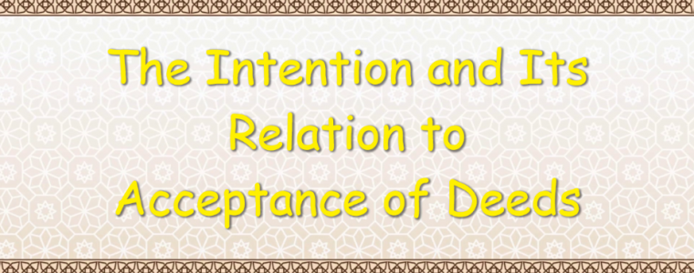 The Intention and Its Relation to Acceptance of Deeds